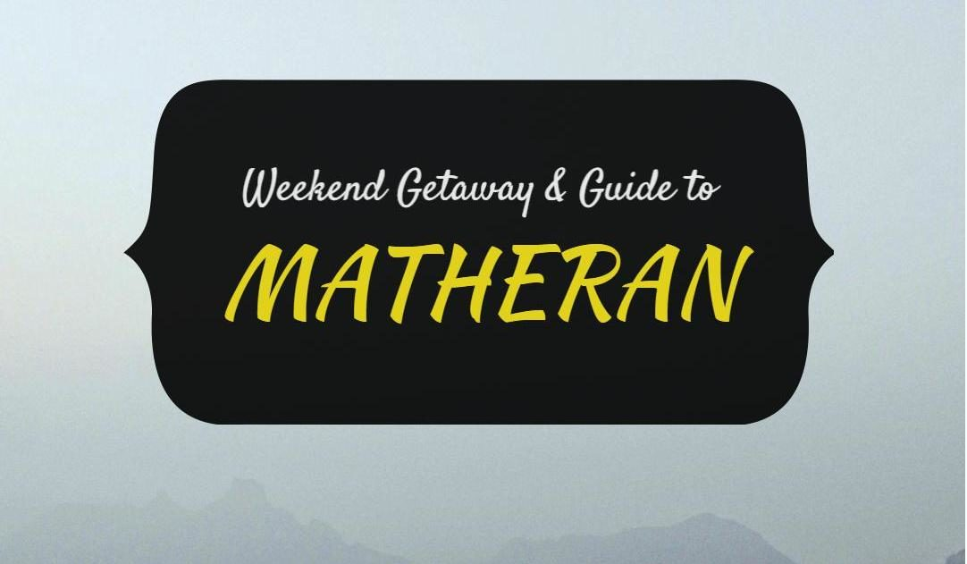 How reading this Matheran guide makes you an expert!