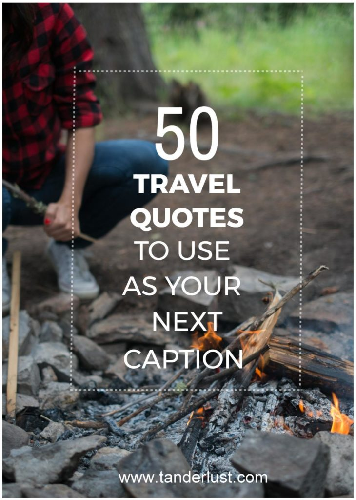 50 Travel Quotes To Use As Your Next Caption Tanderlust